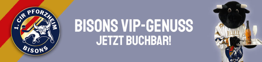 VIP-Genuss bei den Bisons